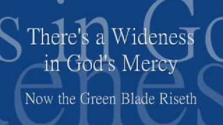01 Theres a Wideness in Gods Mercy - Now the Green Blade Riseth (1981)