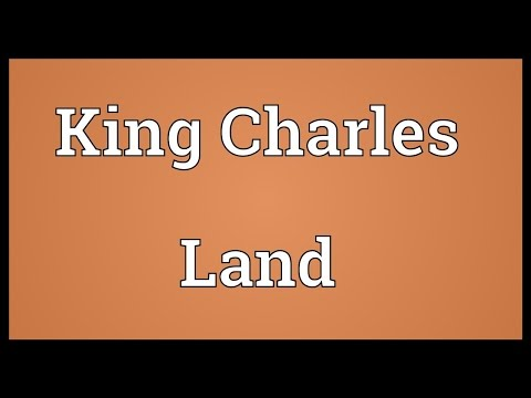 King Charles Land Meaning