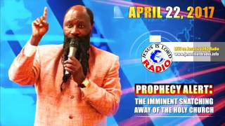 THE IMMINENT RAPTURE OF THE HOLY CHURCH INTO HEAVEN - PROPHET DR. OWUOR