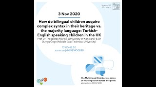 Marinis & Özge: How do bilingual children acquire complex syntax in the heritage & majority language