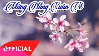 Mừng Nắng Xuân Về | Nhạc Không Lời - Nhạc Hòa Tấu Hay Nhất | Nhạc Xuân 2017 Hay Mới Nhất