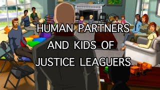 Human Partners & Kids of Justice League Heroes : Superman's / Flash's / Aquaman's etc.