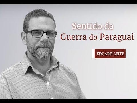 Dois minutos com Edgard Leite: Sentido da Guerra do Paraguai