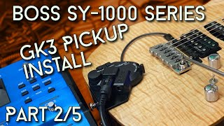 How to install a GK3 Pickup! ( Boss SY1000 Part 2/5)