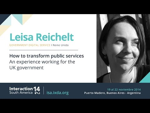 Leisa Reichelt: How to transform public services – An experience working for the UK government