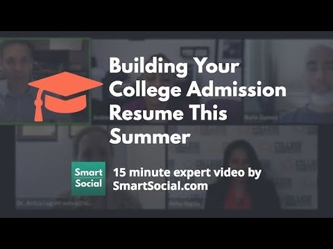 building your college admission resume this summer youtube