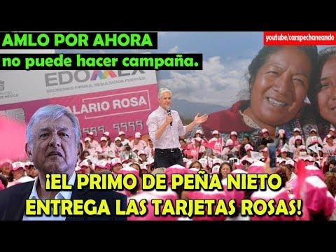 López Obrador no puede hacer Campaña, Alfredo del Mazo entrega las tarjetas rosas - Campechaneando