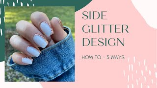 How to do a sİde glitter design 3 different ways - polish, gel, and dip