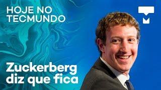 Zuckerberg fica, app da Netflix atualizado, Black Friday e mais - Hoje no TecMundo