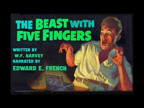 The Beast With Five Fingers by W.F. Harvey as told by Edward E. French