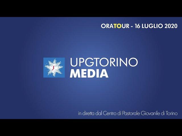 16 LUGLIO 2020 - ORE 15.30 - PUNTATA 2 - La diretta streaming dagli Oratori di Torino