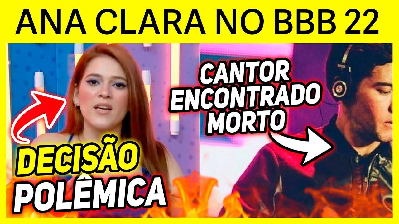 💣 Bomba! Globo TOMA DECISÃO e Ana Clara deve apresentar o BBB; Cantor SERTANEJO é ENCONTRADO M0RTO 🔥