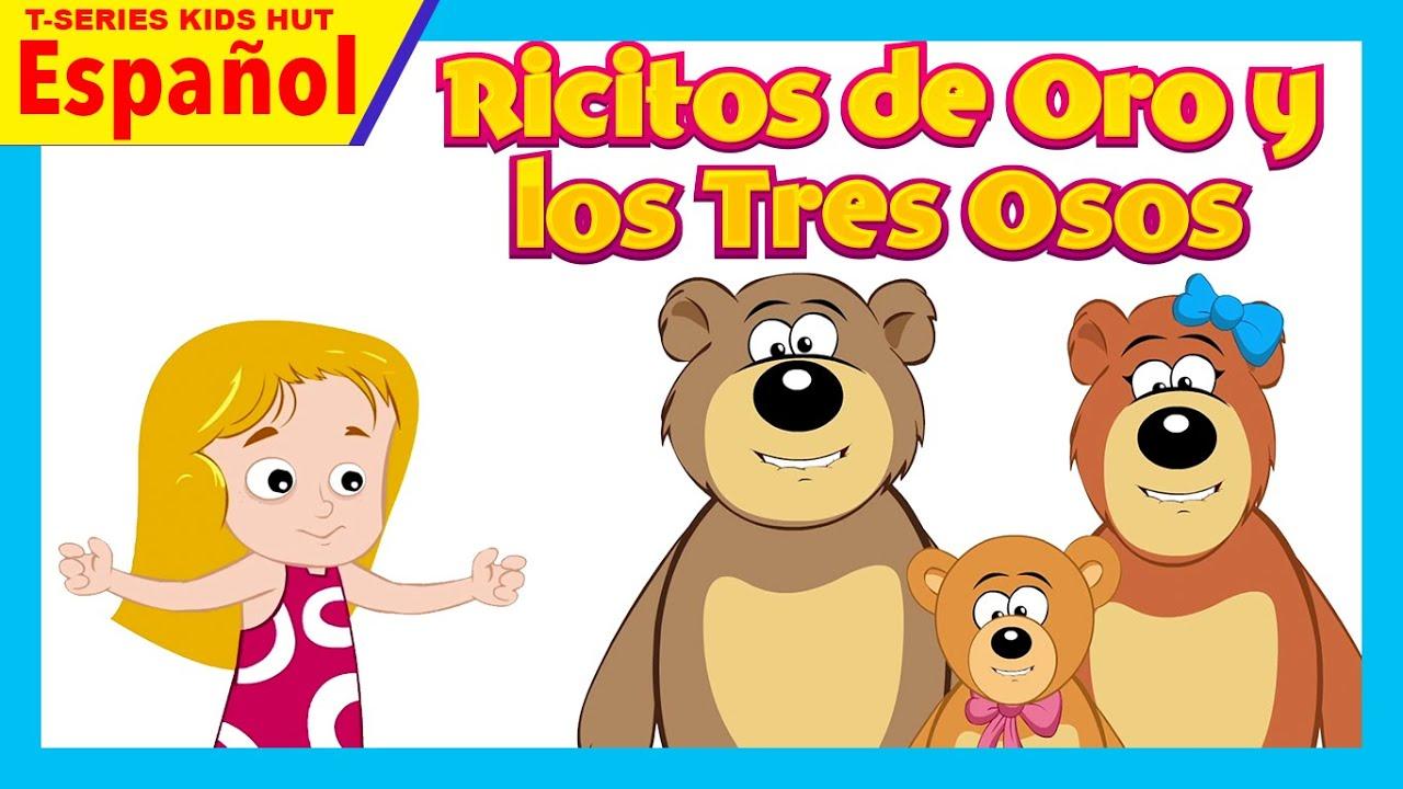 Ricitos De Oro Y Los 3 Ositos Español Ricitos De Oro Y Los Tres Osos Youtube