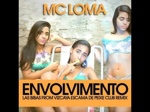"""Mc Loma """"Envolvimento"""" (Las Bibas From Vizcaya Escama de Peixe Club Remix)"""