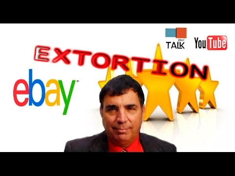 Ebay Talk How To Handle Feedback Extortion On Ebay Youtube