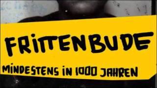Frittenbude ► Mindestens in 1000 Jahren [HQ]