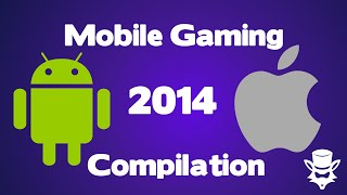 Best 2014 Mobile Gaming Compilation (IOS/Android)