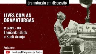 Leituras com a Inominável: dramaturgia em discussão bate papo com Leonarda Glück e Sueli Araújo