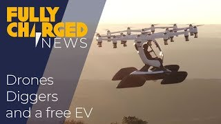Diggers, Drones And A Free Ev | Fully Charged News