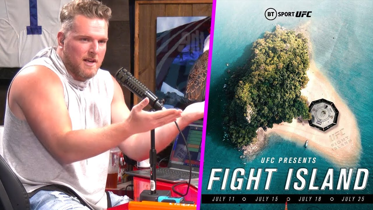 Pat McAfee: Is The UFC's Fight Island Going To Suck?