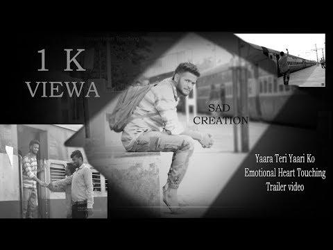 trailer-video-yaara-teri-yaari-ko-|emotional-heart-touching-trailer-video-sad-creation