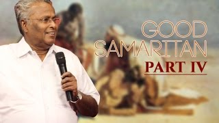 Good Samaritan Part 4 - Rev. Dr. M A Varughese