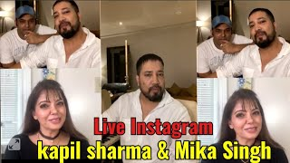 Kapil Sharma & Mika Singh Live on instagram