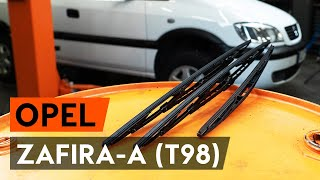 How to replace wipers blades / window wipers OPEL ZAFIRA-A (T98) [TUTORIAL AUTODOC]