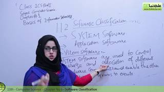 ICS Computer part 1, Software Classification - Ch 1 Basics of Information Technology - ICS Part 1