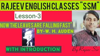 """Lecture -35# Lesson -3# """"Now the leaves are falling fast """" -W. H. Auden # By-Rajeev Sir"""