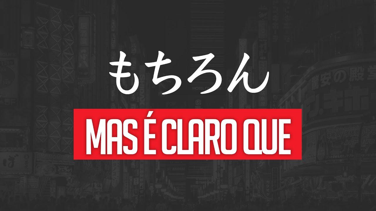 """Expressão もちろん (mochiron)   Como dizer """"é claro que"""" em Japonês"""
