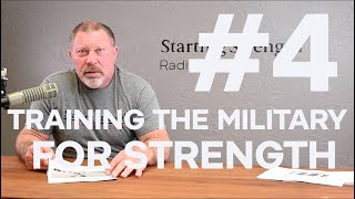 Training The Military For Strength | Starting Strength Radio #4