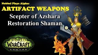 Scepter of Azshara - Shaman Artifact - Legion Alpha [LORE SPOILERS]