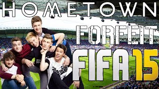 Hometown - Forfeit FIFA15