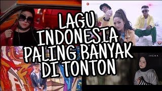 TOP 50 Lagu Indonesia Yang Paling Banyak Di Tonton (Di Youtube)