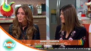 Andrea Legarreta nos explica la enfermedad que padece | Hoy