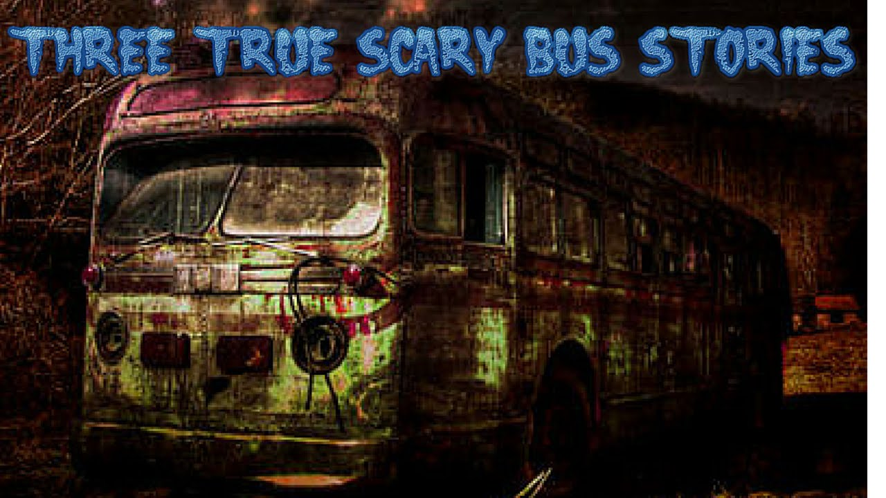 3 True Scary Bus Stories - YouTube