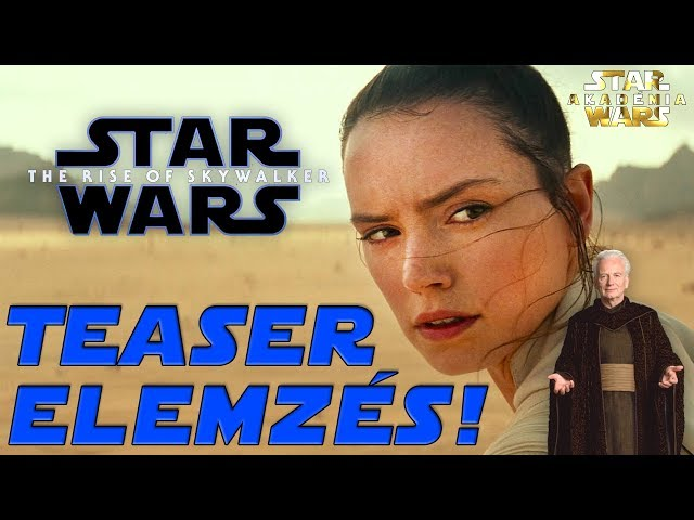 Star Wars 9: The Rise of Skywalker ELŐZETES ELEMZÉS | Star Wars Akadémia