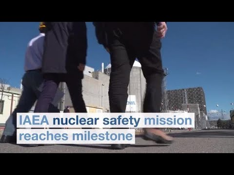 IAEA Nuclear Safety Mission Reaches Milestone - International Atomic Energy Agency (IAEA)