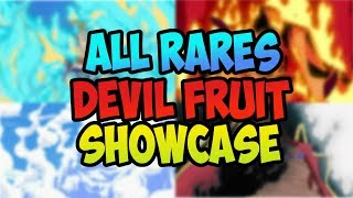ALL RARE DEVIL FRUITS SHOWCASE (FR) STEVE'S ONE PIECE - France ROBLOX - France AXIORE (AXIORE)