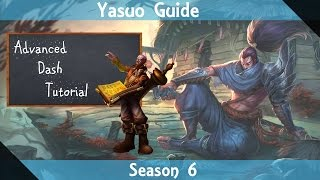 Season 6 Yasuo Guide | How to Wall Dash Like a Pro | League of Legends