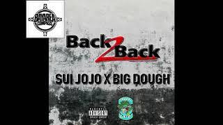 SUI JoJo x Big Dough - Back2Back [BayAreaCompass]