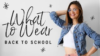 WHAT TO WEAR for back to school!