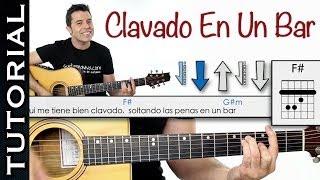 Como Tocar Clavado En Un Bar De Maná En Guitarra Acústica! Tutorial Acordes Y Ritmo