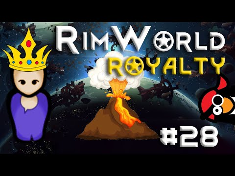 [28] Volcanic Ash Time | RimWorld ROYALTY | RimWorld 1.1 DLC |  Let's Play RimWorld 1.1 Royalty