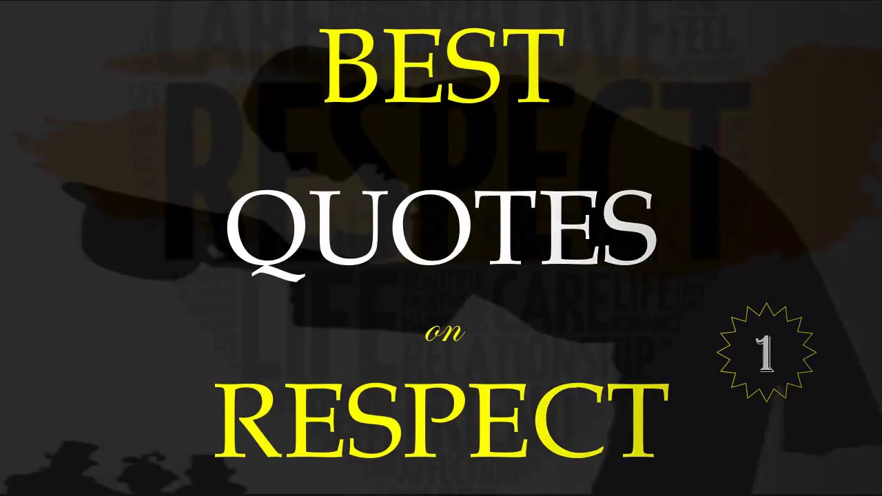 Quotes Respect Best Quotes On Respect Youtube