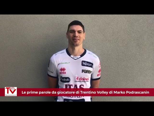 Le prime parole da giocatore di Trentino Volley di Marko Podrascanin