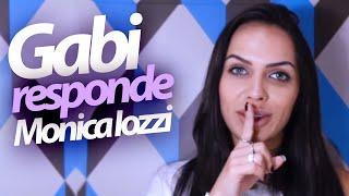 Gabi Responde Monica Iozzi