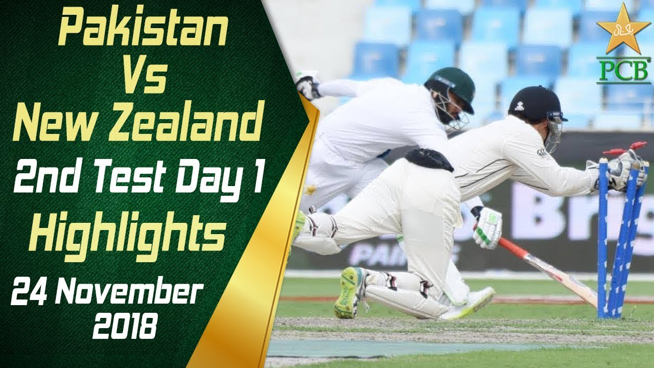 Pakistan Vs New Zealand | Highlights | 2nd Test Day 1 | 24 November 2018 | PCB