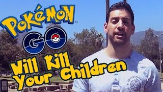 Pok̩mon GO Will Kill Your Children